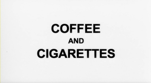 COFFEE AND CIGARETTES (그리고 잡담들)