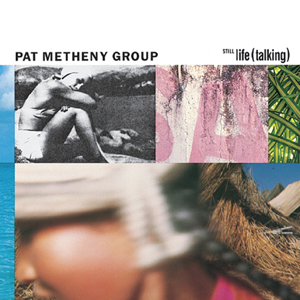 음반 논평 Still life(talking)  - Pat Metheny Gr..