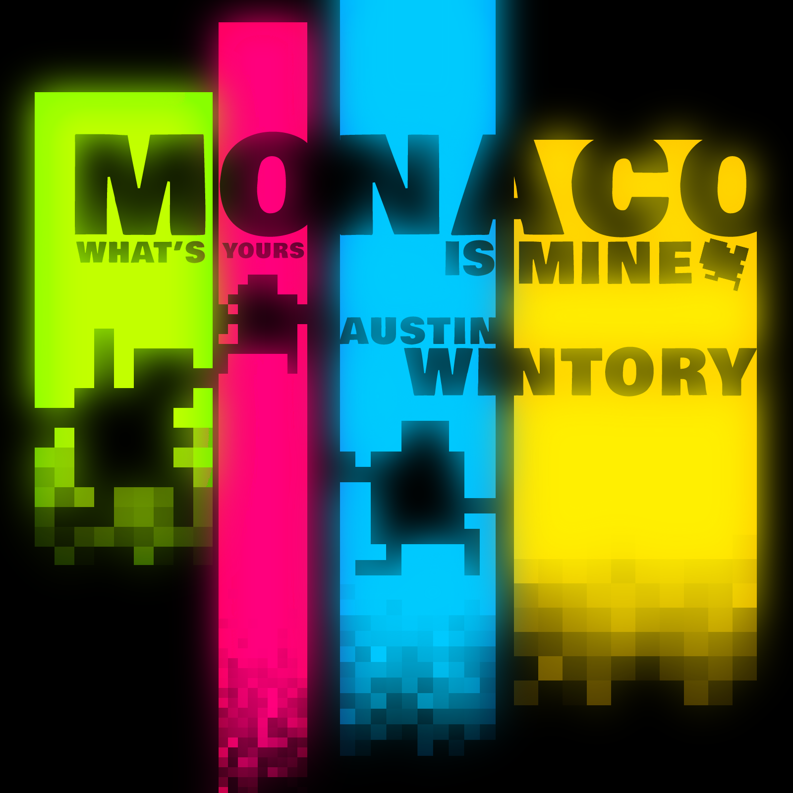 Monaco What's Yours Is Mine