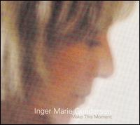 Make This Moment (Inger Marie, 2006)