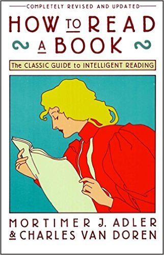 How to Read a Book: The Classic Guide to Int..