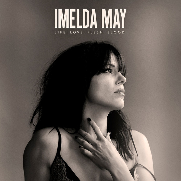 Imelda May - Life Love Flesh Blood (Delu..