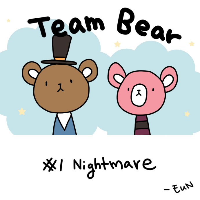 Team Bear:: #1 Nightmare