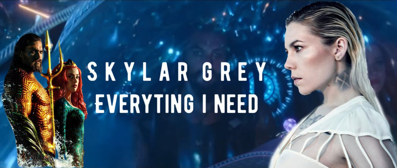 Skylar Grey - Everything I Need (아쿠아맨 ..